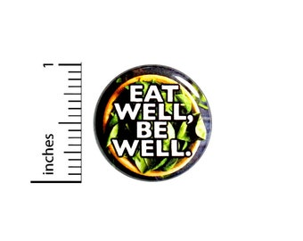 Eat Well Be Well Button Pin Healthy Eating Nutritionist Gift Pinback 1 Inch #60-28