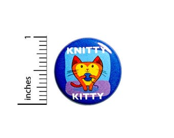 Funny Cute Knitting Button Knitty Kitty Geeky Pin Jacket Pinback 1 Inch Gift #41-28