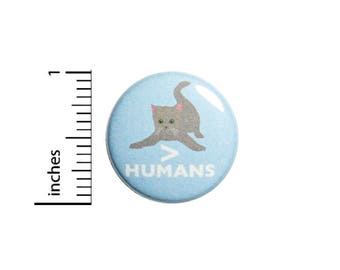 Funny Introvert Button Badge Cats Are Greater Than Humans Cat Gift Pin 1 Inch #49-14