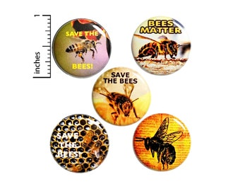 Save The Bees Pin Buttons or Fridge Magnets, 5 Pack, Backpack Pin Set, Save The Bees, Pin Buttons or Fridge Magnets, Gift Set, 1 Inch #P4-1