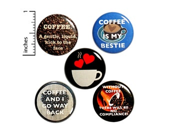 """Funny Coffee Buttons or Fridge Magnets // Backpack Pins // Lapel Pins // Badges // Coffee Fridge Magnets // 5 Pack // Friend Gift // 1"""" P6-1"""