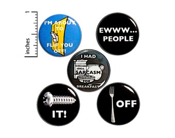 """Sarcastic Buttons or Fridge Magnets, Funny Birthday Gift, Profanity Puns, 5 Pack, Random Funny Gifts, Backpack Pins, Sarcasm, 1"""" P3-3"""