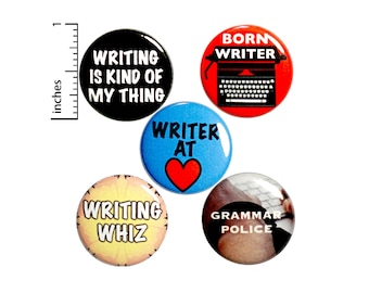 """Writer Pin for Backpack or Fridge Magnet Set, Writing Buttons, Pins for Jacket, Lapel Pins, 5 Pack, Pin or Magnet, Writer Gift Set 1"""" P44-4"""