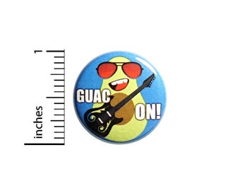 Guac On! Pun Button Pin or Fridge Magnet, Funny Guac Pin, Rock N Roll Button, Rock N Roll Pin, Food Puns, Magnet or Button, 1 Inch 84-4