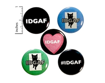 IDGAF Buttons or Fridge Magnets // Sarcastic Pins // 5 Pack // Backpack Pins // Jacket Lapel Pins // Edgy Cool Badges // 1 Inch P29-1