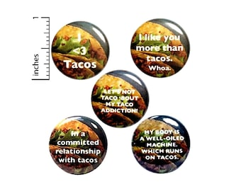 """Taco Pin Buttons or Fridge Magnets, Taco Gifts, Birthday Gifts, 5 Pack, Funny Taco Button Pins or Magnet Set Taco Lover Gift, 1"""" P1-1"""