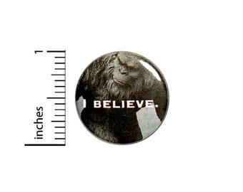 1 Inch Pinback Button I Believe Bigfoot Yeti Sasquatch Pin Awesome Random Funny Geekery Nerdy