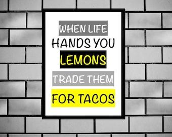 Funny Tacos Printable Sign, When Life Gives You Lemons, Taco Humor Poster, Digital Wall Art, Phrase, Dorm Room Sign, Taco Tuesday Sign