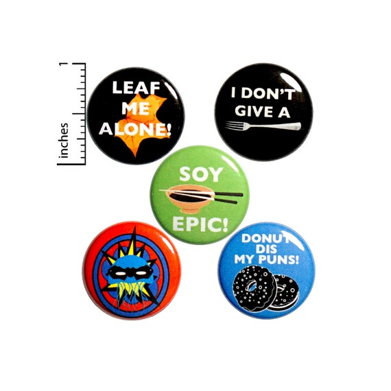 Pun Button 5 Pack of Backpack Pins Lapel Pins Cool Brooches Badges Cute  Cool Pins Soy Epic Fork Off Puns Gift Set 1 Inch P19-5