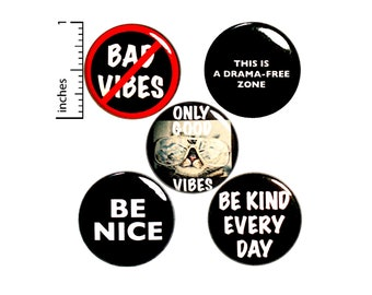"""Cool Buttons No Bad Vibes Pin for Backpack or Jackets Lapel Pins Badges Be Nice No Drama Be Kind 5 Pack Gift Set 1"""" P35-4"""