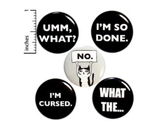 """Sarcastic Cat Buttons or Fridge Magnets, Backpack Pin Set of 5, Birthday Gift, Edgy Gift, Sarcastic Cat, Button or Magnet, Gift 1"""" P20-3"""