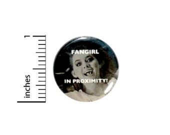 Fangirl In Proximity Button // Backpack or Jacket Pinback // Fun Nutty // Random Humor // Fangirl Pin // 1 Inch 11-7