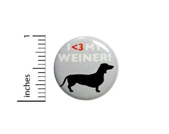 Funny Button I Love My Weiner Dog Dachshund Geeky Nerdy Random Humor 1 Inch #37-26