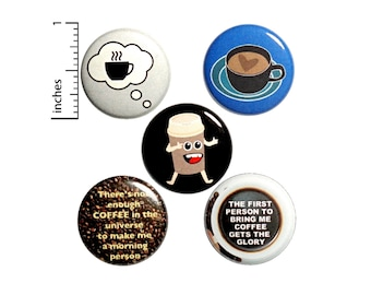 """Funny Coffee Buttons or Fridge Magnets // 5 Pack // Coffee Humor Pins // Pinbacks // Badges // Funny Magnets // Friend Gift Set // 1"""" #P5-5"""