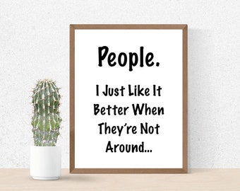 Funny Introvert Sign, People, Too Peopley, Staying Home Sign, Printable Poster, Digital Wall Art, Phrase, Dorm Room Sign, No Peopling, Humor