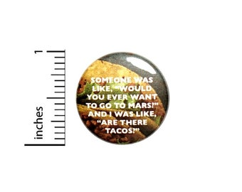 Tacos On Mars Button // Backpack or Jacket Pinback // Funny Foodie Pin // 1 Inch 5-27
