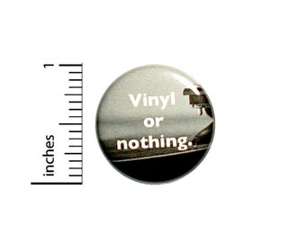 Listening to Records Button Backpack Jacket Pin Vinyl or Nothing Vintage Records Pinback Badge Lapel Pin or Fridge Magnet 1 Inch 1-31