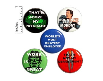 """Funny Work Buttons or Fridge Magnets, Sarcastic Pin Button Gift Set, Work Button Pins or Magnets, 5 Pack, Gift Set, Sarcastic Humor, 1"""" P3-4"""