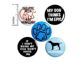 Funny Dog Lover Pin Buttons or Fridge Magnets, 5 Pack, Gift for Dog Lovers, Funny Dog Button Pin or Magnet Set, Gift Set Cute, 1 Inch, P50-2