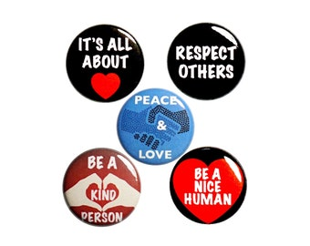 """Kindness Pin Button or Fridge Magnet Set, Be Kind Buttons, Birthday Gift, 5 Pack, Peace and Love Pins, Buttons or Magnets Gift Set 1"""" P43-3"""