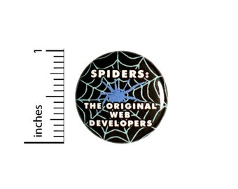 Spiders The Original Web Developers Button // for Backpack or Jacket Pinback // Techie Gift Pin // 1 Inch 13-18