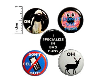 """Funny Cheesy Pun Gift, Pin Buttons or Fridge Magnets, Backpack Pin Set, 5 Pack, Lapel Pins, Badges, Animal Puns, Funny Pun Gift Set 1"""" P1-2"""