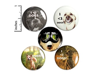 I Love Dogs Buttons or Fridge Magnets, Cute Dog Lover Gift, Little Gift, Backpack Pin Set, Button or Magnet 5 Pack, 1 Inch P42-1