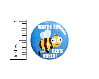 Funny Bee Button Pin Cheesy Love Puns You're The Bee's Knees Vintage Puns Geeky Pun Lover Gift Pinback 1 Inch #71-2
