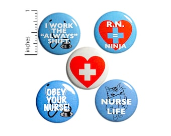 """Sassy Nurse Gift Set, Pin Buttons, Set of Pins for Lanyards, Backpack Pin 5 Pack, Always Working, RN Gift, Nurse Appreciation Cute 1"""" #P17-5"""