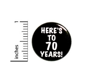 """70th Birthday Button, Pin or Fridge Magnet, Turning 70 Pin, Birthday Pin, Funny Lapel Pin, Jacket Pin, Funny 70th Button or Magnet, 1"""" 85-2"""