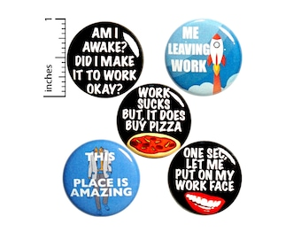 """Work Pin for Backpack or Magnets, 5 Pack of Buttons, Funny Work Pins, Badges, Lapel Pins, Funny Work, Sarcastic Humor, Gift Set 1"""" P20-5"""