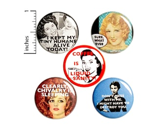 """Sarcastic Buttons, Funny Mom Gift, Set of 5 Backpack Pins or Fridge Magnets, Mom Gifts, Coffee Pin or Magnet Pack, Vintage Women, 1"""" P39-3"""