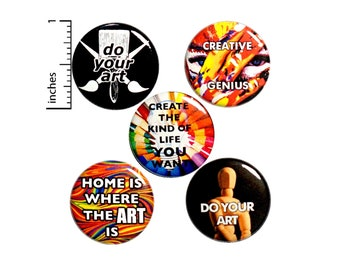 """Art Backpack Pin 5 Pack of Artist Buttons or Fridge Magnets // Cool Gifts // Lapel Pins // Painting // Performance Art // Gift Set 1"""" #P8-3"""