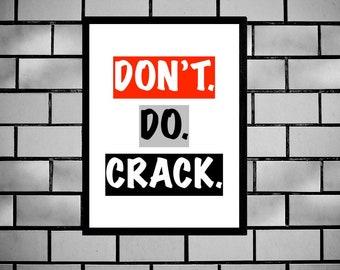 Funny Don't Do Crack Sign, Printable Sign, Sarcastic Poster, Dorm Sign, Office Sign, Digital Wall Art, Random Humor Phrase, Humor, Joke Sign