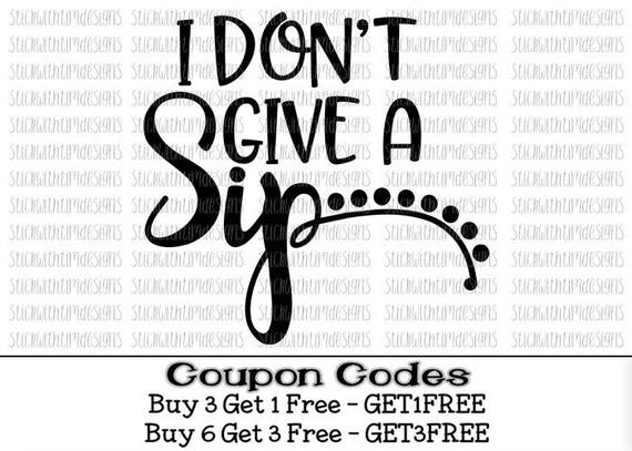 I Don T Give A Sip Svg Coffee Svg Png Files Svg Files For Etsy