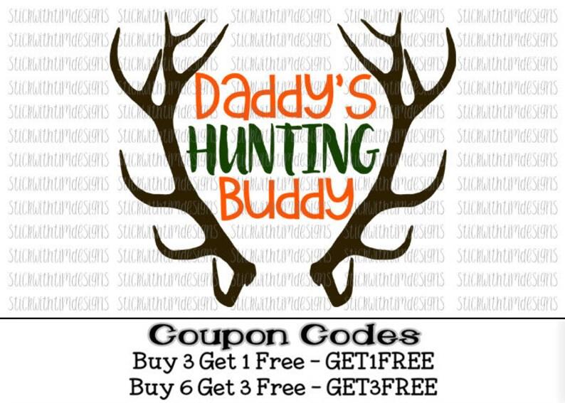 Daddy S Hunting Buddy Svg Deer Antler Svg Hunting Svg Png Etsy