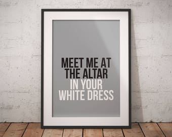 meet me at the altar in your white dress