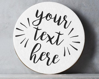 Custom Coaster - Personalised Coaster, Quote Coaster, Bespoke Coaster, Name Coaster, Customised Coaster, Birthday Gift For Her, Valentines