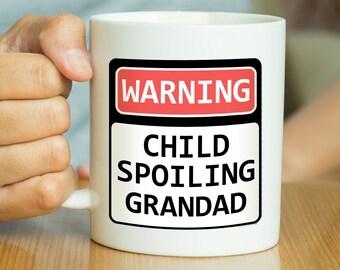 Warning Child Spoiling Grandad - Funny Mug, Funny Quote Mug, Gift For Grandad, Grandad Gift, Mug For Grandad, Grandad Mug, Grandad Birthday