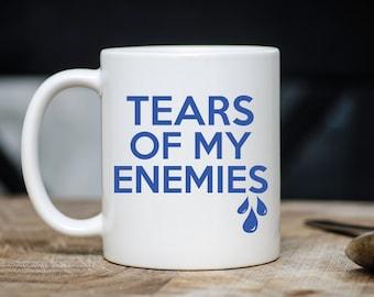 Funny Mug - Tears Of My Enemies Coffee & Tea Mug - Unique Hilarious Sarcastic Quote Saying Novelty Teacup - 11oz Ceramic Sarcasm Cup