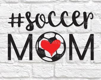 378ff83f0 Soccer Mom Svg, Soccer Mom Shirt, Mom Svg, Sports Svg, Soccer Svg, Hashtag  Svg, Heart Svg, Gift for Mom, Cricut Designs, Vinyl Decal, Dxf