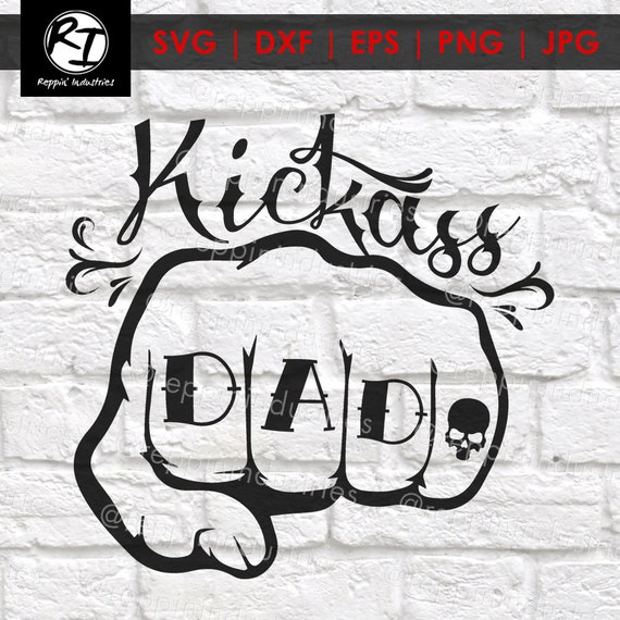 Fathers Day Svg Kickass Dad Svg Dad Svg Kickass Dad Gifts Etsy
