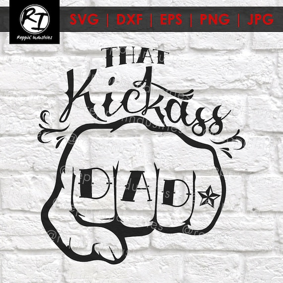 Svg Files For Cricut Fathers Day Svg Kickass Dad Svg Dad Etsy