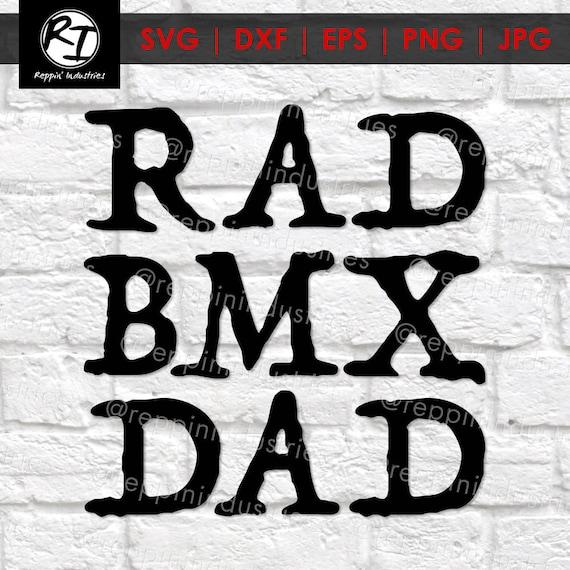 Bmx Svg Dad Svg Fathers Day Rad Dad Rad Dad Shirt Racing Etsy