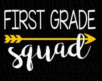 First Grade Squad (without the black background)  INSTANT DOWNLOAD svg, png, pdf, eps, dxf