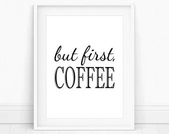 But First Coffee - Coffee Poster, Coffee Printable, Coffee Lover Sign, Coffee Sign, Kitchen Wall Art, Coffee Lover Gift, Printable Wall Art