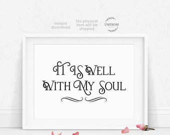 It Is Well With My Soul / Christian Wall Art / Bible Verse Art Print / Scripture Wall Art / Printable Verses / Christian Hymn Sign