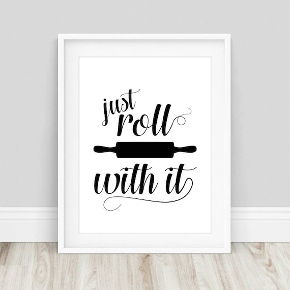Just Roll With It Kitchen Wall Art Rolling Pin Print Roll