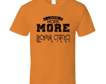 Less Work More Hobby Custom Text T-shirt
