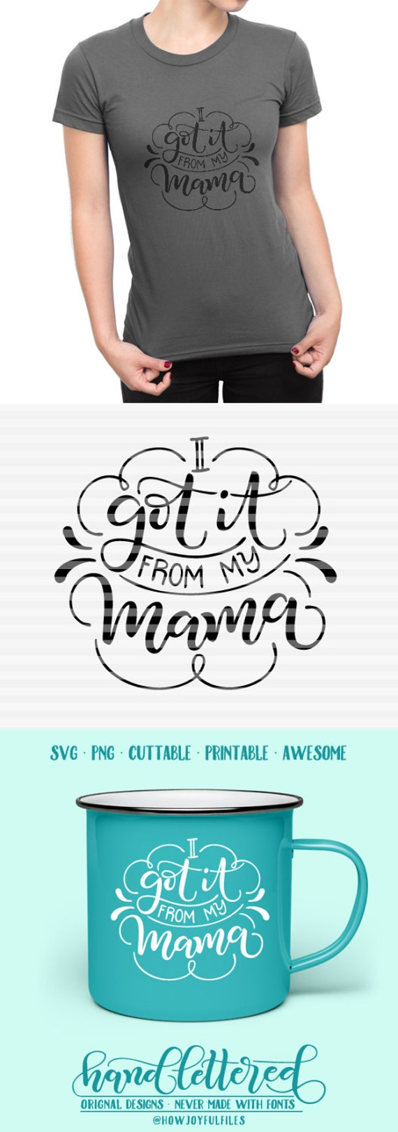 I Got It From My Mama Svg Pdf Dxf Hand Drawn Lettered Etsy